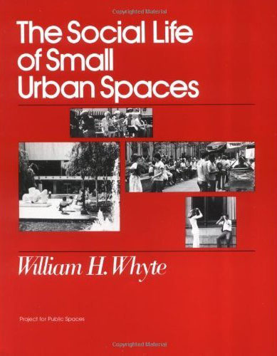 the_social_life_of_small_urban_spaces